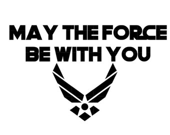May The Force Be With You Air Force Decal