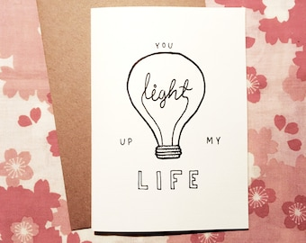 You light up my life - Valentine card - Anniversary card - Mother's day card - Valentine's Day - for him, for her, Romantic card
