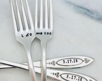 i do, me too, hand stamped vintage wedding forks .  Engagement wedding silverware, custom with wedding date