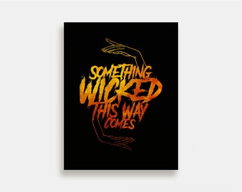 Something Wicked - Illustration Art Print Typography Horror Poster