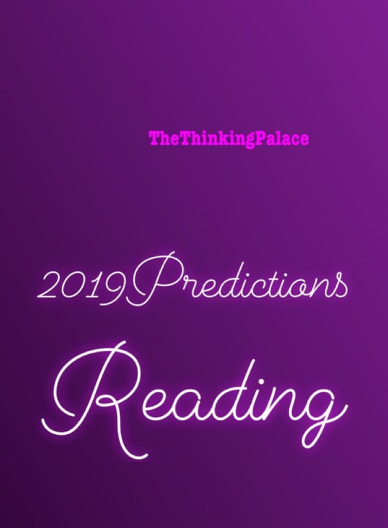2019 Prediction Readings For Money, Love, Cheating, Marriage, Divorce,  Break Ups, Career and Growth