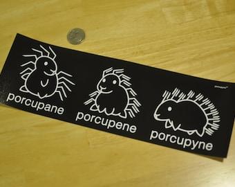 Porcupane Porcupene Porcupyne Bumper Sticker