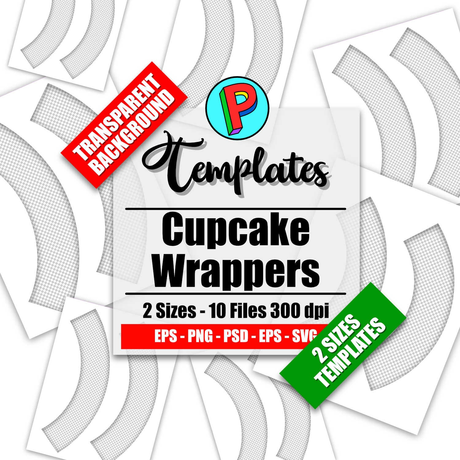 TEMPLATES - Cupcake Wrappers - 10 Files eps svg png psd letter size 300 dpi  Vector eps svg, Photoshop Layered psd, Transparent Png Files