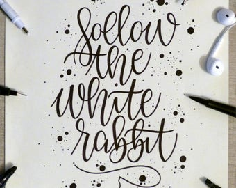 Follow The White Rabbit - calligraphy Alice in Wonderland - Wall decor - Alice in Wonderland - quote Sign - wall frame - Art