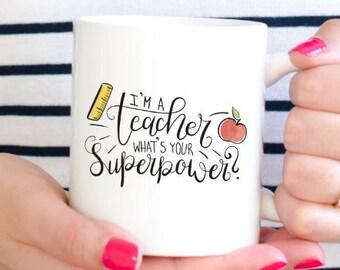Teacher Gift, Teacher Coffee Mug, I'm A Teacher What's Your Superpower, Back to School Gift, Teacher Superpower, Teacher Mug, Back to School