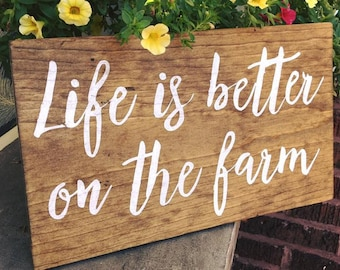 Life is better on the farm wood sign