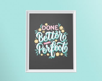 Physical Print  Done Is Better Than Perfect  Gift for Perfectionist  Gift for Writer  Perfectionism  Motivation Print
