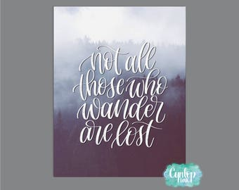Not all who wander all lost, wander, adventure, mountains,  Not all those who wander all lost Print, calligraphy Instant Download