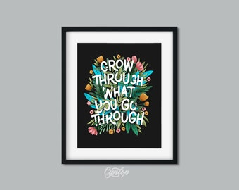 Grow Through What You Go Through print 8 x 10