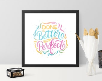 Done is better than Perfect 8 x 8 | Watercolor style Black and White option | Hand Lettered motivational print