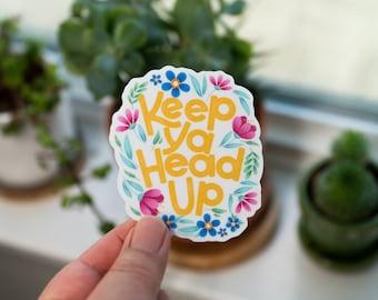 Keep Ya Head Up Sticker