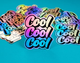 Cool Cool Cool Holographic sticker