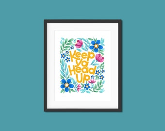 Keep ya head up 8 x 10 Print | Hand Lettered Type print