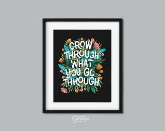 Grow Through What You Go Through print 8 x 10