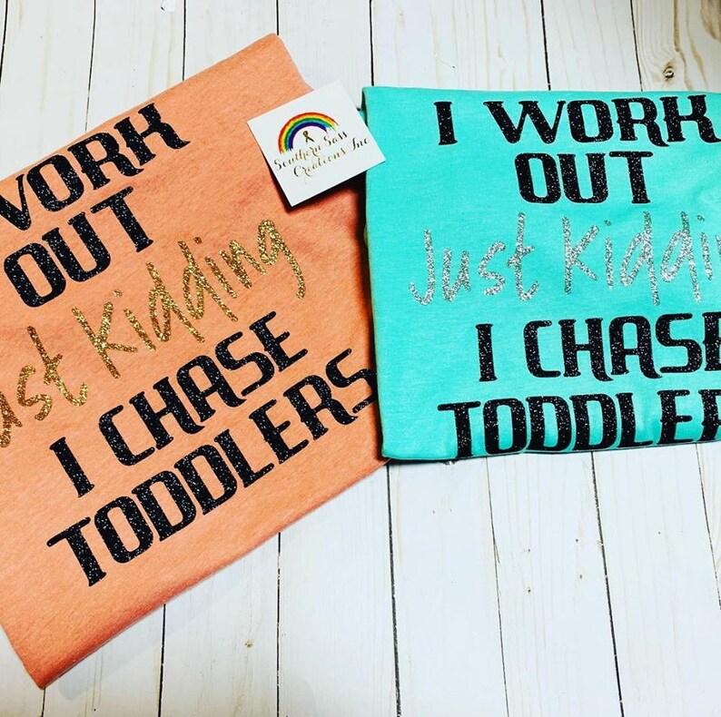 I Work Out  Just Kidding  I Chase Toddlers  Teacherlife  image 0