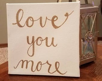Love you more wall hanging