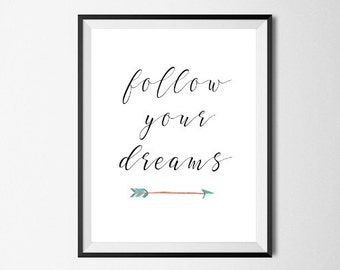 Follow your Dreams Print, Printable Quotes, Inspirtational Quote Print, Printable Wall Art, Arrow Prints, Home Decor