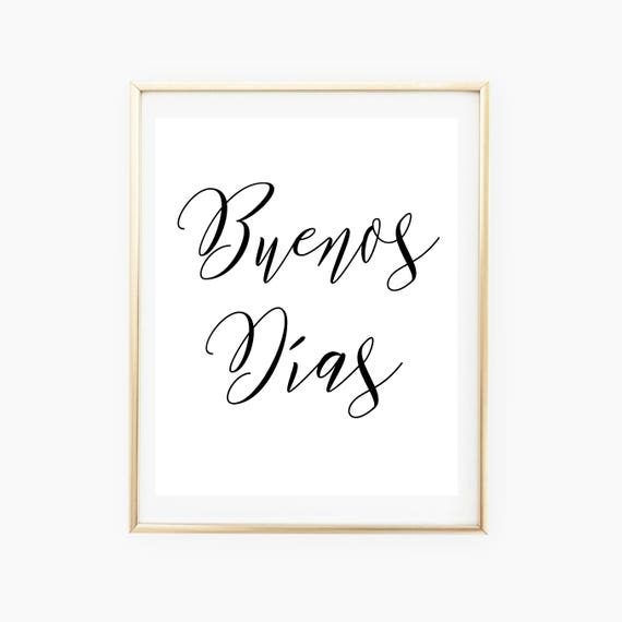 Buenos Dias Spanish Print Quote Good Morning Spanish Quote Etsy