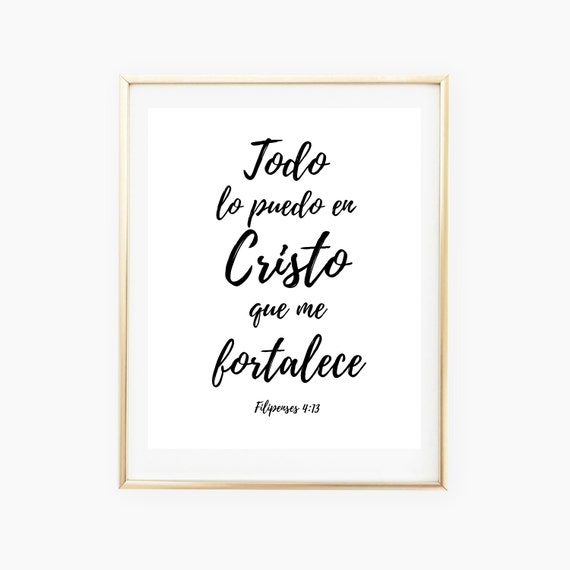 Spanish Bible Verse, I can do all things through Christ print, Spanish  Prints, Spanish Printable Quote Wall Art Scripture