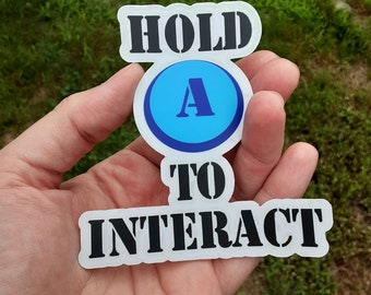 Hold A To Interact