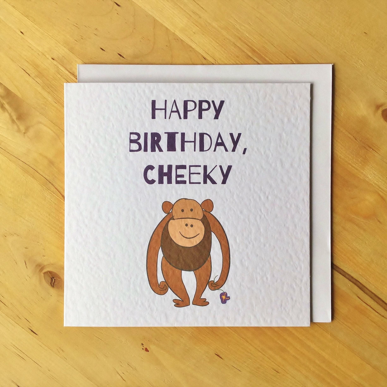Funny Chimp Card Happy Birthday Cheeky Monkey