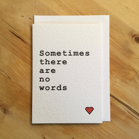 bereavement card sympathy card sometimes there are no words etsy