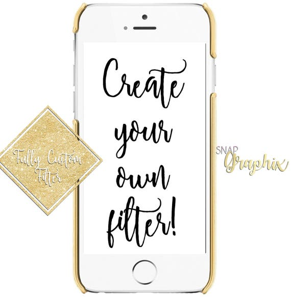 Create Your Own Snapchat Filter Etsy