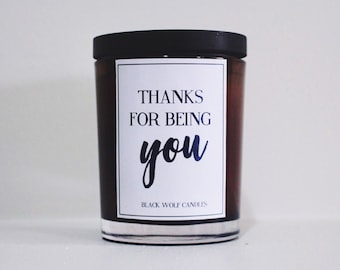 Quote Candle - Thanks For Being You