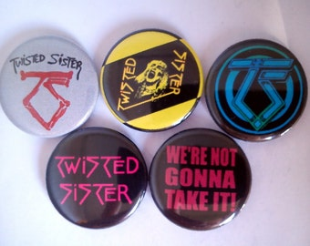 "5 x Twisted Sister 1"" Pin Button Badges ( we're not gonna take it stay hungry )"