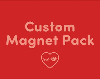 Custom Magnet Pack, Magnets, Magnet Pack, Fridge Magnets