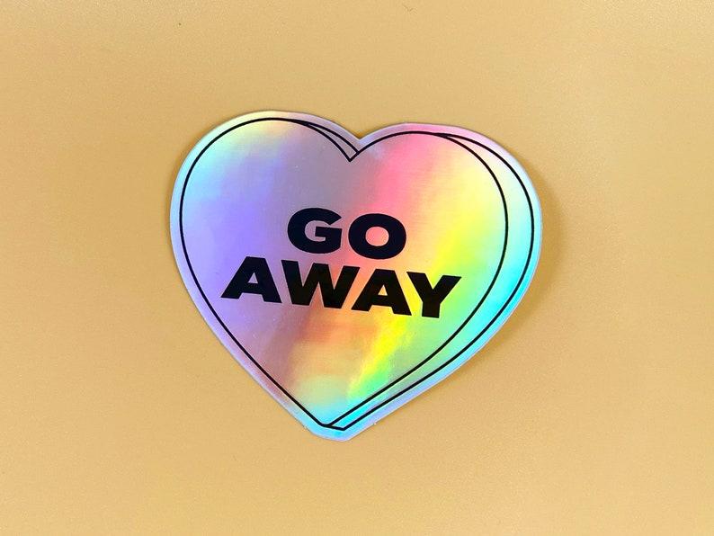 Holographic Heart Vinyl Sticker Go Away Sticker image 0