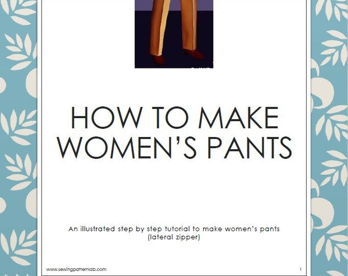 How to sew women's pants, tutorial plus 4 patterns, in English