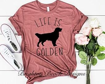 de7de0f7bb87a Golden Retriever Shirt Golden Shirt Life is Golden Shirt Cute Dog  Shirt Golden Retriever Lover Gift - UNISEX STYLE