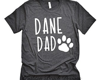 f3b3026f Dane Dad Shirt - Great Dane Dad T-Shirt -Great Dane Dad Shirt - Dane Shirt  - Dog Shirt