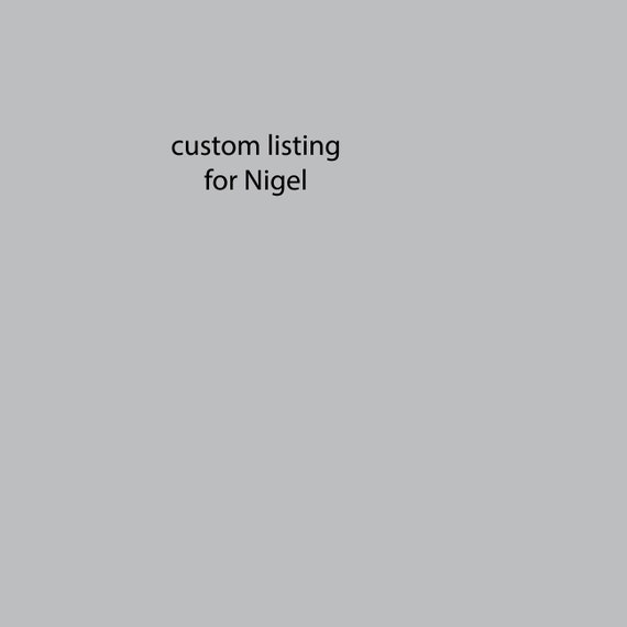 custom listing for Nigel