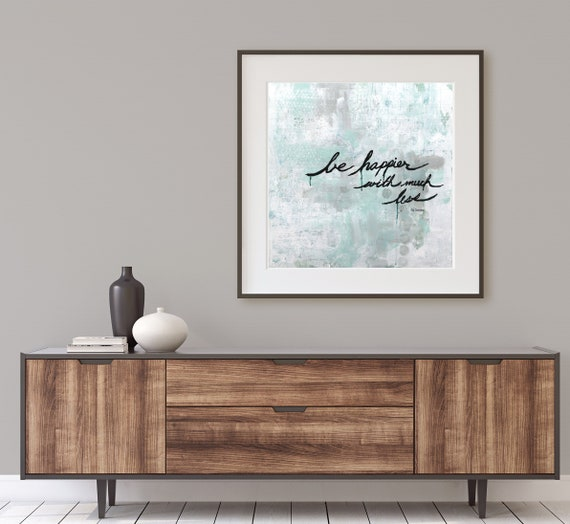 Inspirational wall art, art print, modern abstract, quote art print, positive quote, minimalism, abstract art print, inspirational quote