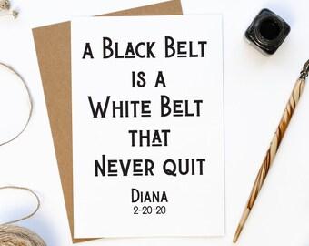Personalized Black Belt Gift, A White Belt Is A Black Belt That Never Quit, Never Gave Up, Martial Arts Black Belt