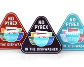 No Pyrex in the Dishwasher Magnet