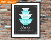 Home is where the Pyrex is - Typography Print, Kitchen Sign, Vintage Rare Butterprint Pyrex