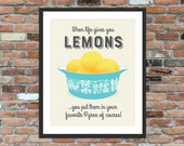 When Life Gives You Lemons - Pyrex Butterprint Amish Typography Print, Vintage Kitchen Sign