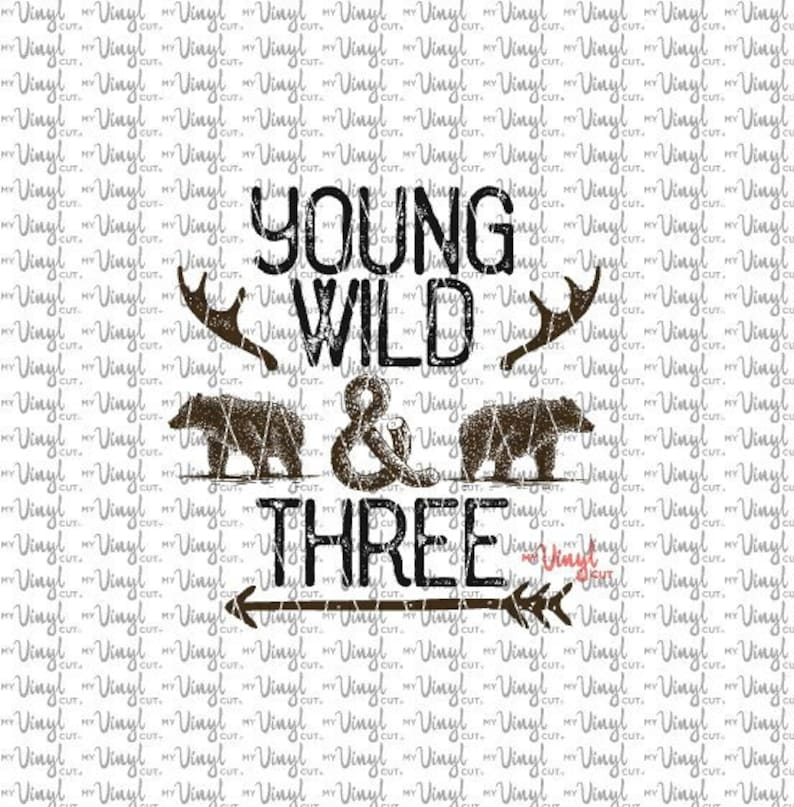 Digital File Young Wild Three Svg Dxf Png For Print And Cut Or Etsy