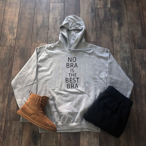 da9562f089db0 No Bra Is The Best Bra Hoodie Aesthetic Clothing