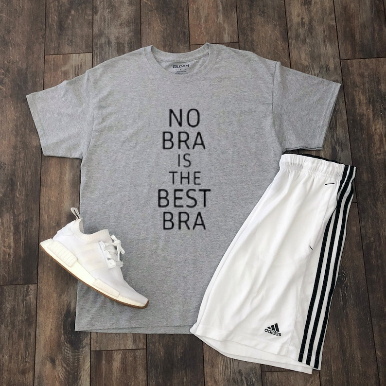 a2b36289eb No Bra Is The Best Bra Shirt Aesthetic Clothing