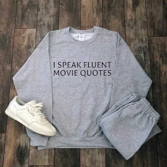 I Speak Fluent Movie Quotes Sweatshirt Tumblr Aesthetic Etsy