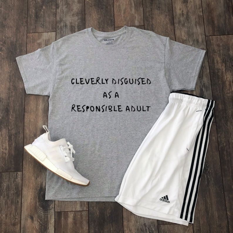 d441605db090 Cleverly Disguised As A Responsible Adult Shirt Aesthetic | Etsy