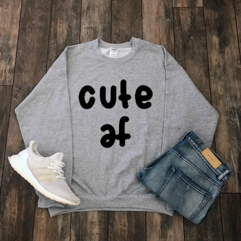 91951063b05 Cute af sweatshirt tumblr shirt aesthetic clothing etsy jpg 3000x3000 Really  cute clothes tumblr