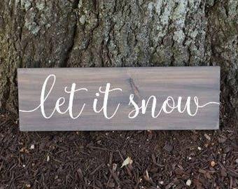 Let it Snow Sign, Christmas Decor, Housewarming Sign, Winter Sign, Winter Decor, Christmas Gift, Snow Sign, Rusic Winter Decor, Snow Sign