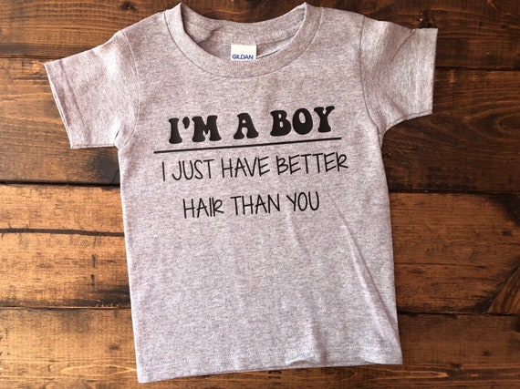 T-shirt Kids boys with long hair I/'m a Boy I just have better hair than you