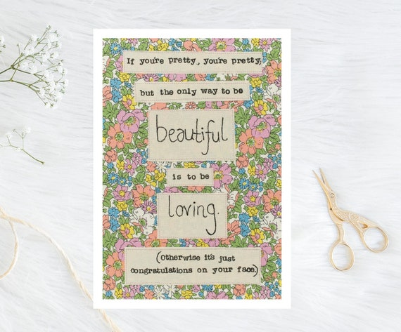 Be loving to be beautiful - A5 Liberty Print