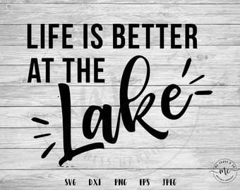 Life is Better at the Lake svg, Lake House svg, Lake svg, Lake Cut Files, Lake Life, Cricut, Silhouette, Cut File, svg, dxf, png, eps, jpeg